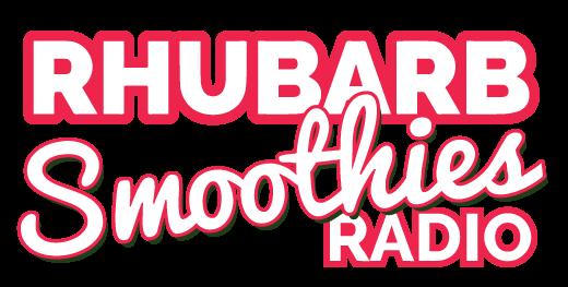 Rhubarb Smoothies Radio
